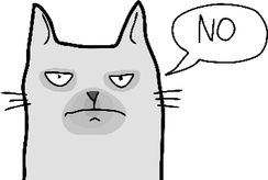 A cartoon of a grey, sleepy, and unimpressed cat saying,